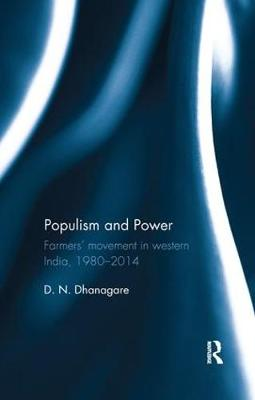Populism and Power: Farmers' movement in western India, 1980--2014 (Paperback)
