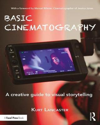 Basic Cinematography: A Creative Guide to Visual Storytelling (Paperback)