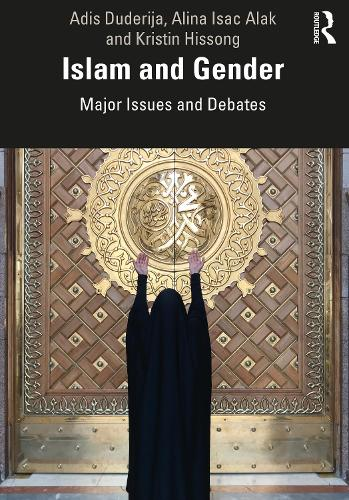 Islam and Gender: Major Issues and Debates (Paperback)
