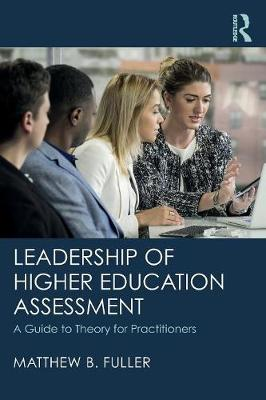 Leadership of Higher Education Assessment: A Guide to Theory for Practitioners (Paperback)