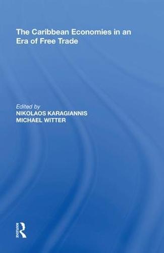 The Caribbean Economies in an Era of Free Trade (Hardback)