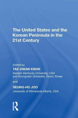 The United States and the Korean Peninsula in the 21st Century (Hardback)