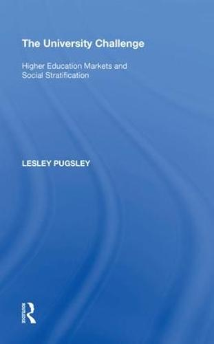 The University Challenge: Higher Education Markets and Social Stratification (Hardback)