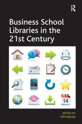 Business School Libraries in the 21st Century (Paperback)
