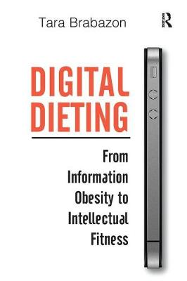 Digital Dieting: From Information Obesity to Intellectual Fitness (Paperback)