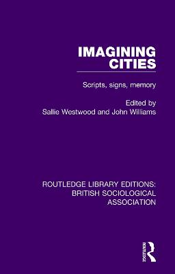 Imagining Cities - Routledge Library Editions: British Sociological Association (Paperback)