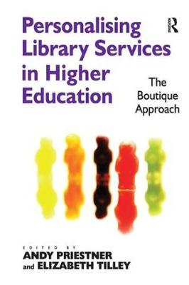 Personalising Library Services in Higher Education: The Boutique Approach (Paperback)