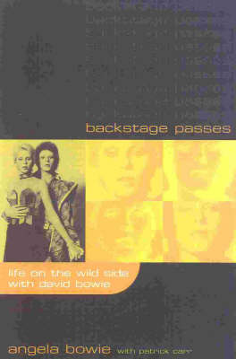Backstage Passes: Life on the Wild Side with David Bowie (Paperback)