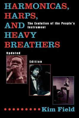 Harmonicas, Harps and Heavy Breathers: The Evolution of the People's Instrument (Paperback)