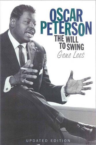 Oscar Peterson: The Will to Swing (Paperback)