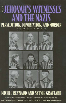 The Jehovah's Witnesses and the Nazis: Persecution, Deportation, and Murder, 1933-1945 (Hardback)