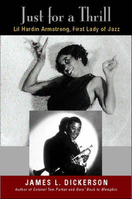 Just for a Thrill: Lil Hardin Armstrong, First Lady of Jazz (Hardback)
