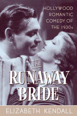 The Runaway Bride: Hollywood Romantic Comedy of the 1930s (Paperback)