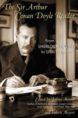 The Sir Arthur Conan Doyle Reader: From Sherlock Holmes to Spiritualism (Hardback)