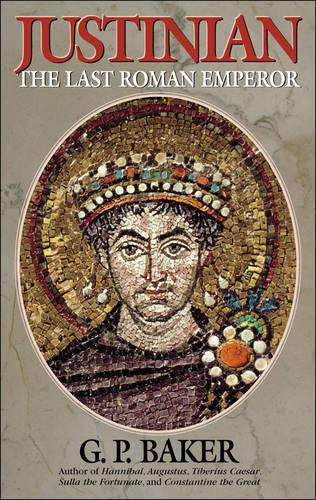 Justinian: The Last Roman Emporer (Paperback)