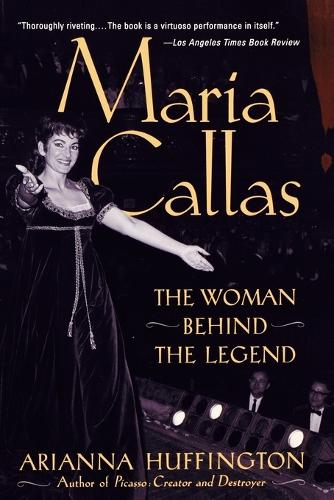 Maria Callas: The Woman behind the Legend (Paperback)