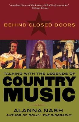 Behind Closed Doors: Talking with the Legends of Country Music (Paperback)
