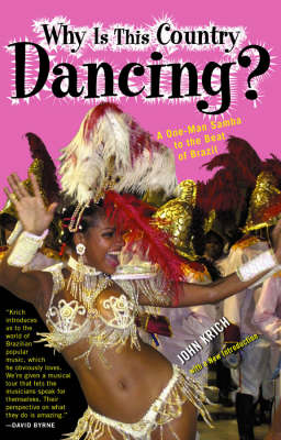 Why is This Country Dancing?: A One-Man Samba to the Beat of Brazil (Paperback)
