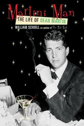 Martini Man: The Life of Dean Martin (Paperback)