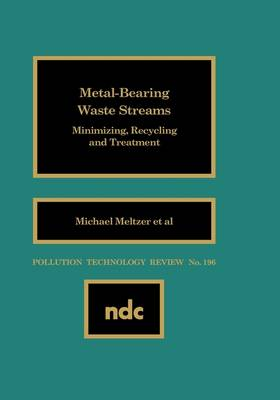 Metal Bearing Waste Streams: Minimizing, Recycling and Treatment (Hardback)