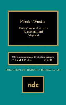Plastic Wastes: Management, Control, Recycling and Disposal (Hardback)