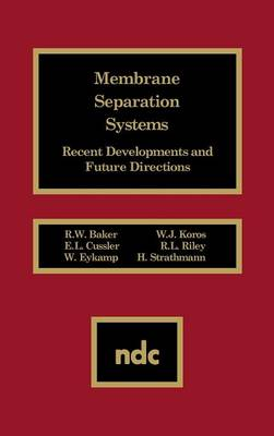 Membrane Separation Systems: Recent Developments and Future Direction (Hardback)