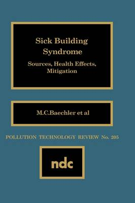 Sick Building Syndrome: Sources, Health Effects, Mitigation (Hardback)