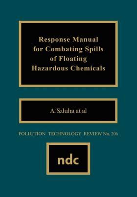 Response Manual for Combating Spills of Floating Hazardous Chemicals (Hardback)