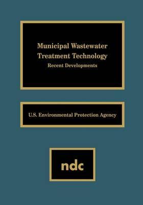 Municipal Wastewater Treatment Technology: Recent Developments (Hardback)