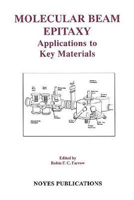 Molecular Beam Epitaxy: Applications to Key Materials (Hardback)