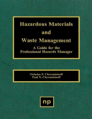 Hazardous Materials and Waste Management: A Guide for the Professional Hazards Manager (Hardback)