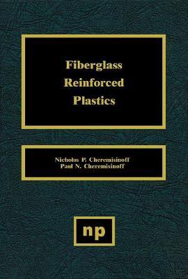 Fiberglass Reinforced Plastics: Manufacturing Techniques and Applications (Hardback)
