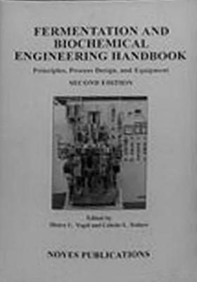 Fermentation and Biochemical Engineering Handbook: Principles, Process Design and Equipment (Hardback)
