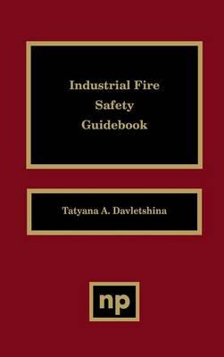 Industrial Fire Safety Guidebook (Hardback)