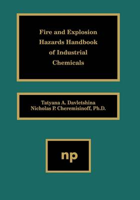 Fire and Explosion Hazards Handbook of Industrial Chemicals (Hardback)