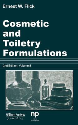 Cosmetic and Toiletry Formulations, Vol. 8 (Hardback)