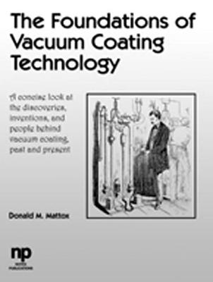 The Foundations of Vacuum Coating Technology (Paperback)