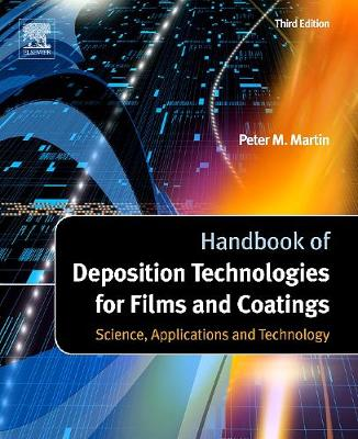 Handbook of Deposition Technologies for Films and Coatings: Science, Applications and Technology (Hardback)