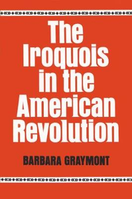 The Iroquois in the American Revolution (Paperback)