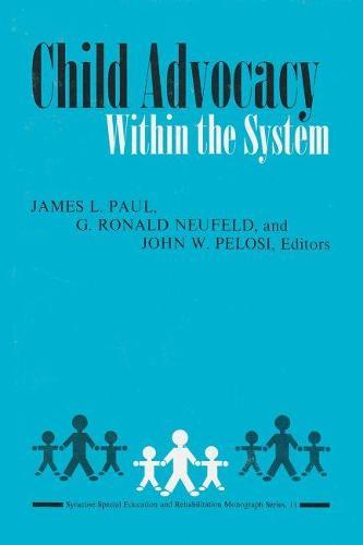 Child Advocacy within the System (Hardback)