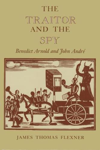 Traitor and the Spy: Benedict Arnold and John Andre James - New York Classics (Paperback)