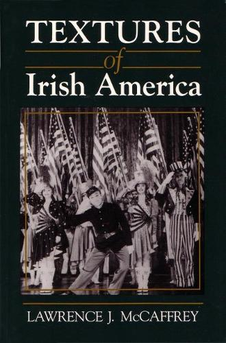 Textures of Irish America - Irish Studies (Hardback)