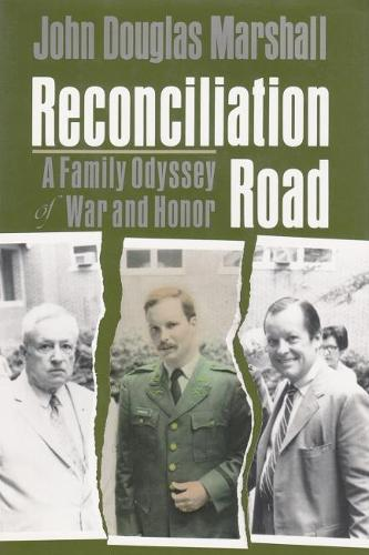 Reconciliation Road Odyssey: A Family Odyssey of War and Honor (Hardback)