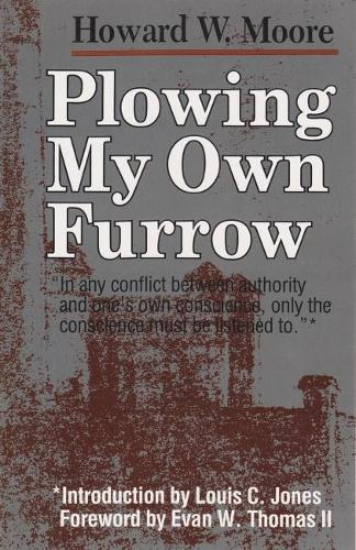 Plowing My Own Furrow - Syracuse Studies on Peace and Conflict Resolution (Paperback)