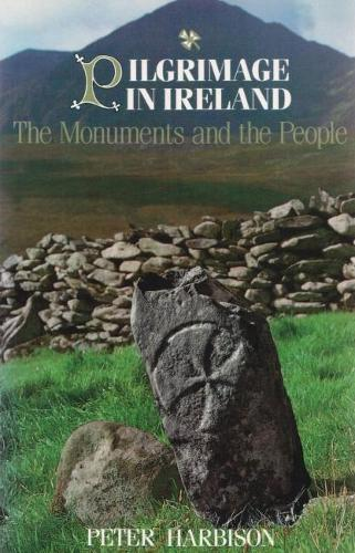 Pilgrimage in Ireland: The Monuments and the People - Irish Studies (Paperback)