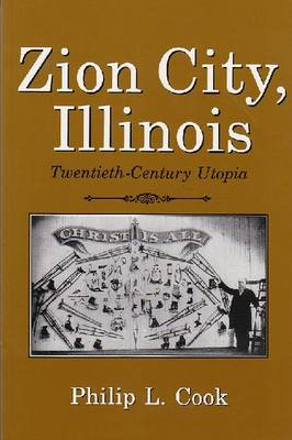 Zion City, Illinois: Twentieth-century Utopia (Paperback)