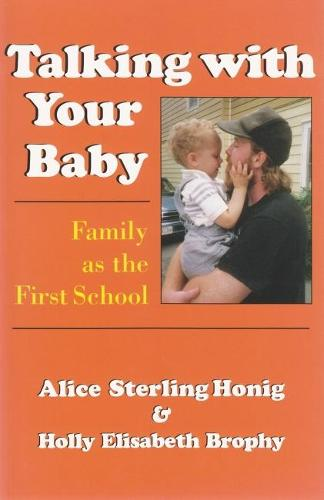 Talking With Your Baby: Family as the First School Alice Sterling Honig and Holly (Paperback)