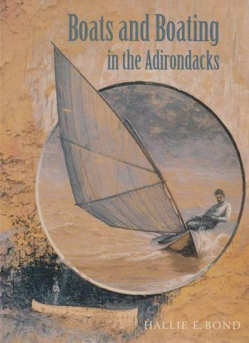 Boats and Boating Adirondacks - Adirondack Museum Books (Paperback)