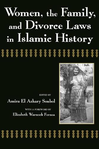 Women, the Family, and Divorce Laws in Islamic History - Contemporary Issues in the Middle East (Paperback)