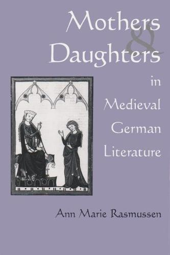 Mothers and Daughters in Medieval German Literature (Paperback)